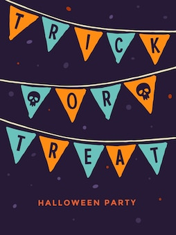 Halloween night party. template greeting card with image of colored flags and with words trick or treat and skull on dark background.