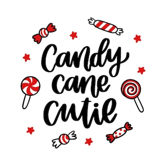 The hand drawing christmas quote candy cane cutie