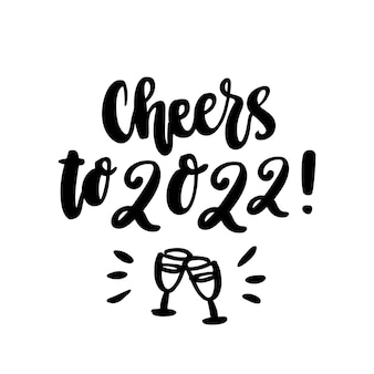 The hand drawing new year phrase cheers to 2022