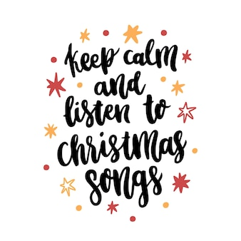 The hand drawing quote keep calm and listen to christmas songs