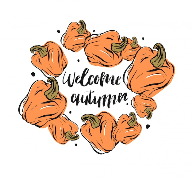Hand drawn  abstract card template with pumpkin frame and handwritten ink lettering phase welcome autumn  on white background.