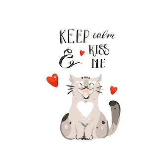Hand drawn  abstract cartoon happy valentines day concept illustrations card with cute cat ,heart and handwritten modern ink calligraphy keep calm and kiss me  on white background