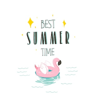 Hand drawn abstract graphic illustration with a flamingo, swimming rubber float ring and best summer time quote in ocean waves landscape isolated on white background.