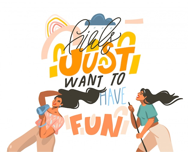 Hand drawn  abstract   illustration with young happy dancing positive females with girls just want to have fun,handwritten calligraphy text  on pastel collage background