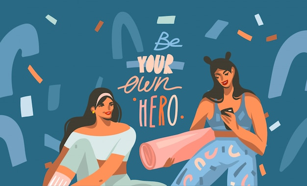 Hand drawn  abstract stock graphic illustration with young happy females with a mat for yoga class and be your own hero, handwritten lettering isolated on color collage background