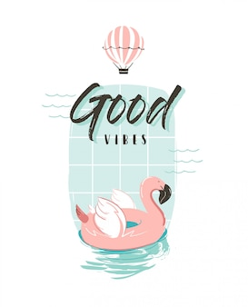 Hand drawn  abstract summer time fun illustration with pink flamingo buoy ring in pastel colors and modern typography quote good vibes  on white background