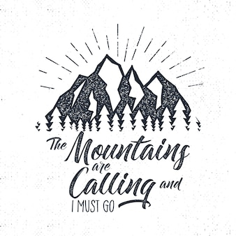 Hand drawn adventure label. mountains calling illustration.