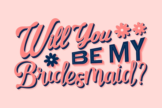 Hand drawn bridesmaid lettering