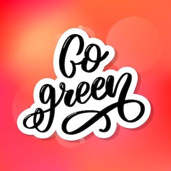 Рисованной каллиграфии go зеленый. мотивационная цитата.