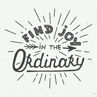 Hand drawn design. find joy in the ordinary.