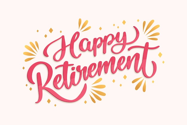 Hand drawn happy retirement lettering