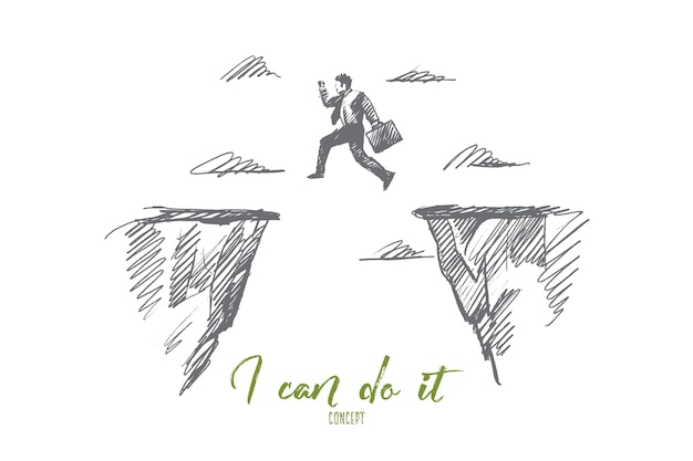 Hand drawn i can do it motivational concept sketch. businessman jumping from one rock to another above gap