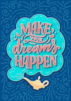 Hand drawn illustration with lettering make your dreams happen