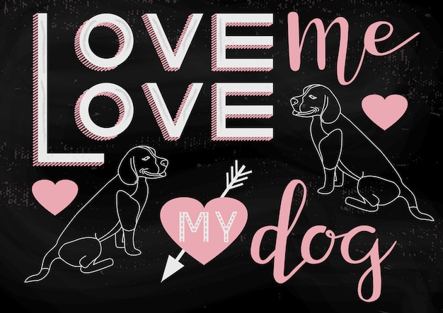 Hand drawn illustration with love me love my dog typography lettering phrase and dogs