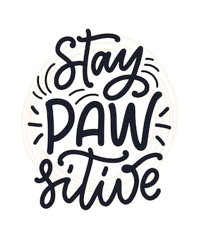 Hand drawn inspirational quote about dogs lettering for poster, t-shirt, card, invitation, sticke