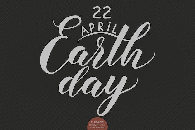 Hand drawn lettering 22 april earth day.