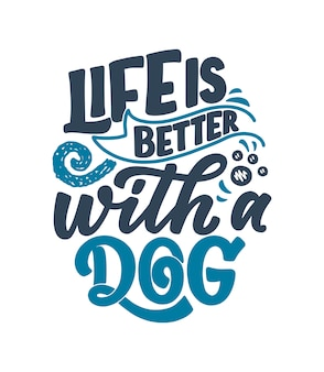 Hand drawn lettering about dogs for poster or t-shirt print