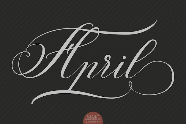 Hand drawn lettering april. elegant modern handwritten calligraphy. vector ink illustration.