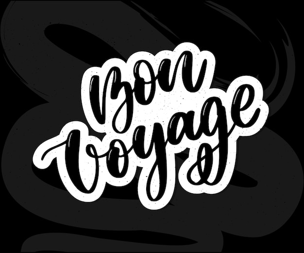 Hand drawn  lettering. bon voyage  calligraphy.