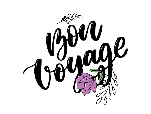 Hand drawn  lettering. bon voyage word by hands.  vector illustration. handwritten modern calligraphy. inscription for postcards, posters, prints, greeting cards.