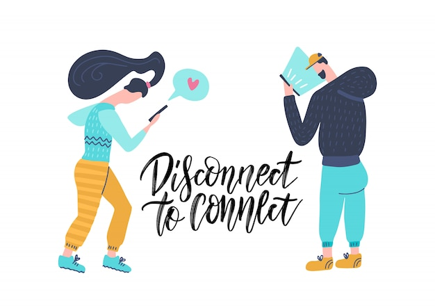 Hand drawn lettering card - disconnect to connect - about addiction on gadgets. digital detox concept. man and woman stared at their phones in network, dating sites, social networks.
