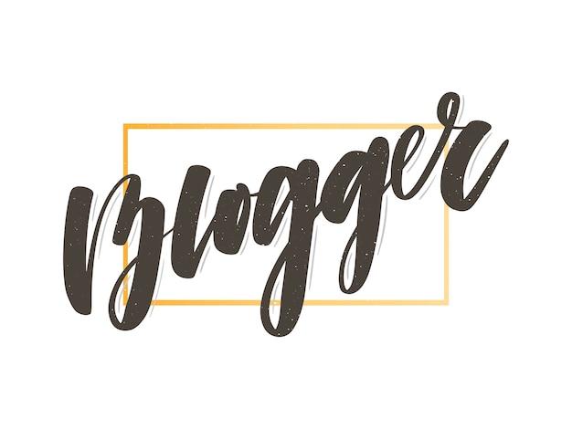 Рисованной надписи карты. надпись: blogger. идеально подходит для поздравительных открыток, плакатов, футболок, баннеров, печатных приглашений.