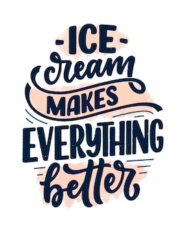 Hand drawn lettering composition about ice cream. funny season slogan