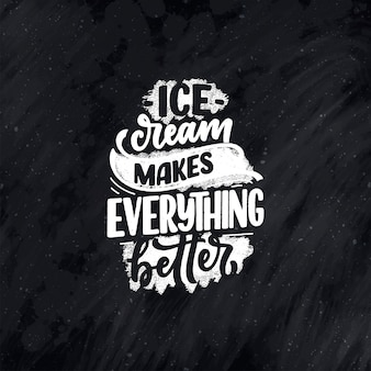 Hand drawn lettering composition about ice cream. funny season slogan.