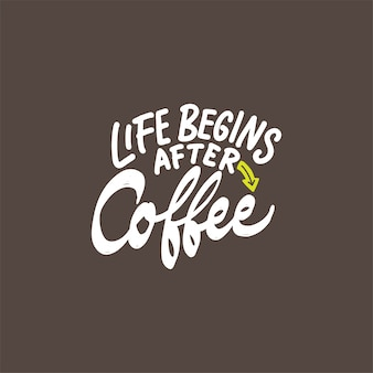 Hand drawn lettering design with coffee quotes