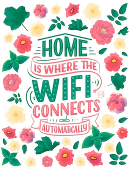 Hand drawn lettering - home is where the wifi connects automatically