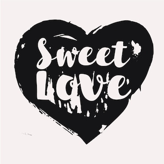 Hand drawn lettering in ink romantic card with message sweet love apparel tshirt design poster or pr...