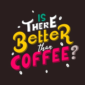 Hand drawn lettering. is there better than coffee