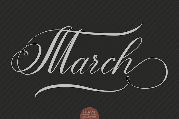 Hand drawn lettering march.