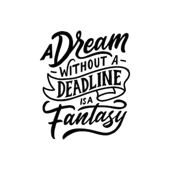 Hand drawn lettering motivation about dream.