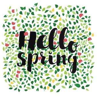 Рисованной надписи текста hello spring, украшенной листьями и цветами фона