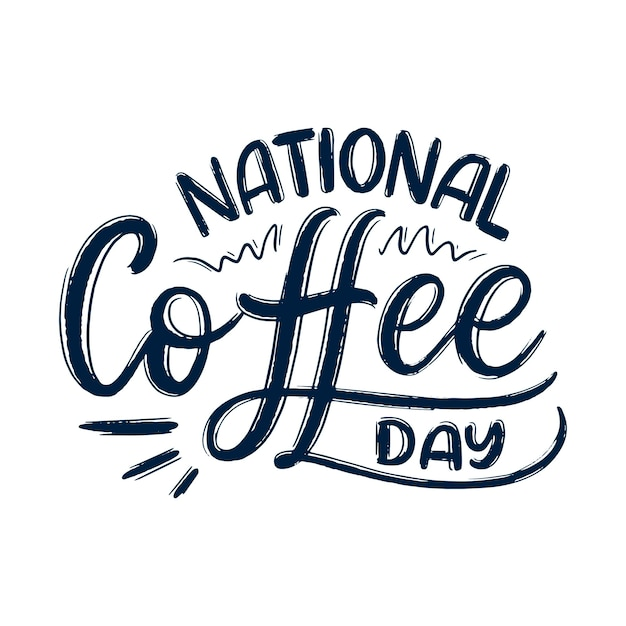 Hand drawn lettering phrase - national coffee day. holiday celebration greeting
