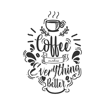 Hand drawn lettering quote of coffee with sketches