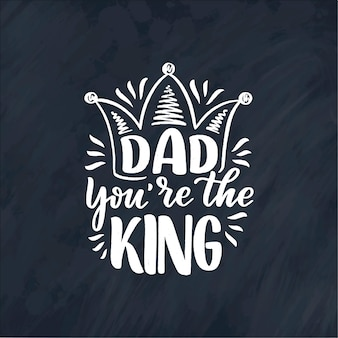 Hand drawn lettering quote for father's day