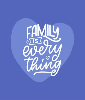Hand drawn lettering quote in modern calligraphy style about family.
