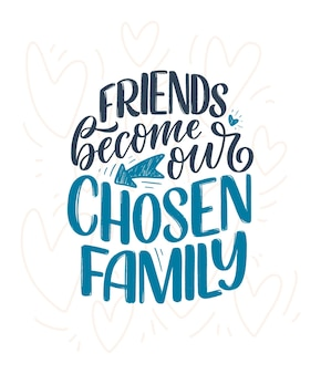 Hand drawn lettering quote in modern calligraphy style about friends