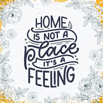 Hand drawn lettering quote in modern calligraphy style about home