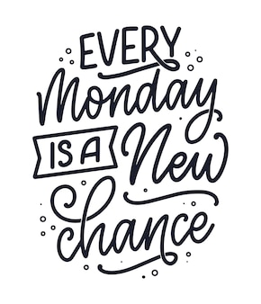 Hand drawn lettering quote in modern calligraphy style about monday. slogan for print and poster design. vector illustration