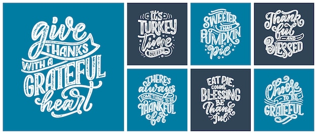 Hand drawn lettering quotes for thanksgiving day. typographic .