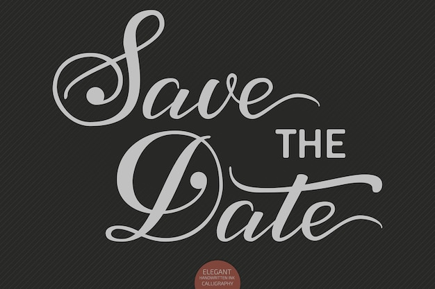Hand drawn lettering - save the date. elegant modern handwritten calligraphy. vector ink illustration. typography poster on dark background. for cards, invitations, prints etc.