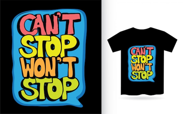 Hand drawn lettering slogan for t shirt