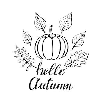 Рисованной надписи с декоративными элементами, осенние листья, тыква. текст «привет, осень» на белом фоне. векторная иллюстрация. идеально подходит для принтов, листовок, баннеров, приглашений