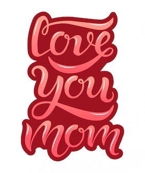 Hand drawn love you mom typography lettering poster on burgundy background