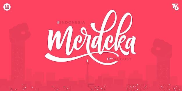 手描きのメルデカレタリングは、インドネシアの自由と独立記念日のバナーテンプレートを意味します