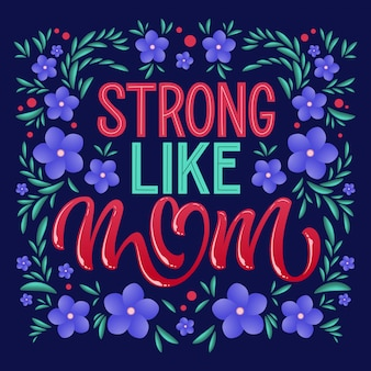 Hand drawn mother's day themed lettering - strong like mom. heart, floral colorful design.