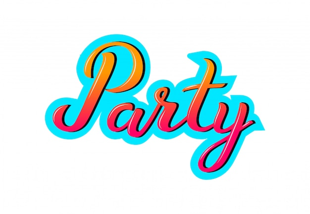 Hand drawn party typography lettering poster background. illustration for greeting cards